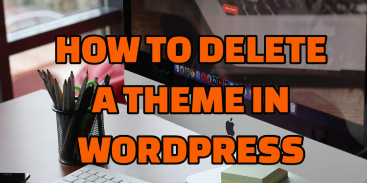 delete wordpress theme